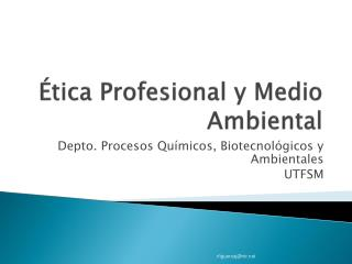 Ética Profesional y Medio Ambiental