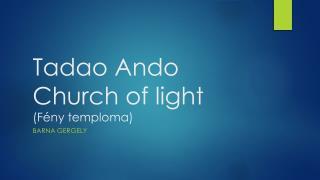 Tadao Ando Church  of  light (Fény temploma)