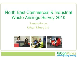 North East Commercial & Industrial Waste Arisings Survey 2010