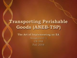 Transporting Perishable Goods (ANEB-TSP)