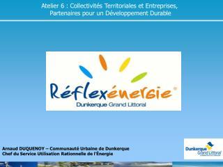 Atelier 6 : Collectivités Territoriales et Entreprises,  Partenaires pour un Développement Durable