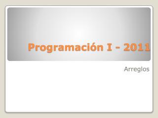 Programación I -  2011