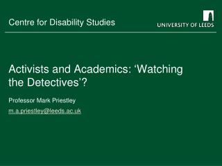 Activists and Academics: �Watching the Detectives�?