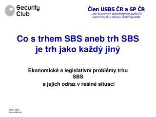 Co s trhem SBS aneb trh SBS je trh jako ka�d� jin�