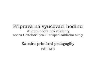 Katedra primární pedagogiky PdF MU