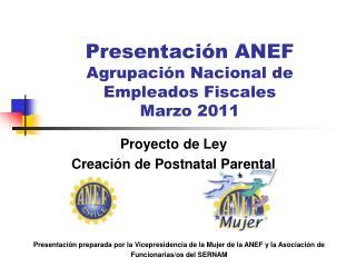 Presentación ANEF Agrupación Nacional de Empleados Fiscales Marzo 2011