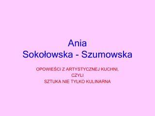 Ania  Sokołowska - Szumowska