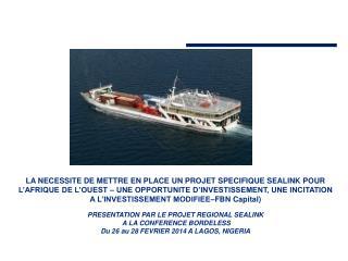 Pr�sentation du Projet Sealink