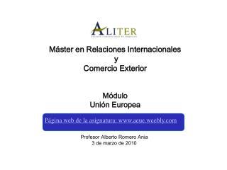 Máster en Relaciones Internacionales  y  Comercio Exterior Módulo Unión Europea