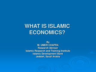 WHAT IS ISLAMIC ECONOMICS?