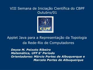 VIII Semana de Iniciação Científica do CBPF Outubro/01