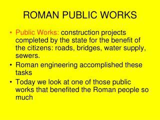 ROMAN PUBLIC WORKS