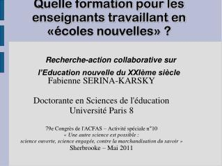 Fabienne SERINA-KARSKY  Doctorante en Sciences de l'éducation Université Paris 8