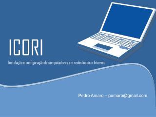 ICORI Instalação e configuração de computadores em redes locais e Internet