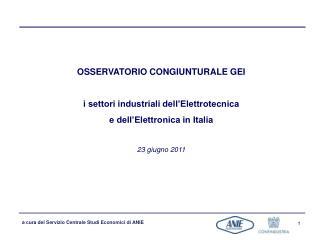 OSSERVATORIO CONGIUNTURALE GEI i settori industriali dell'Elettrotecnica