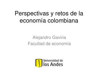 Perspectivas y retos de la economía colombiana