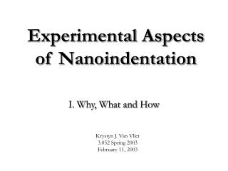 Experimental Aspects of Nanoindentation