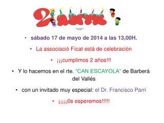 sábado  17 de  mayo  de 2014 a las 13,00H. La associació  Fícat está  de  celebración
