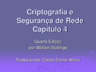 Criptografia e Segurança de Rede Capítulo 4