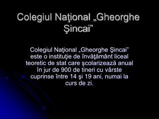 """Colegiul Naţional """"Gheorghe Şincai"""""""