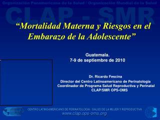 """""""Mortalidad Materna y Riesgos en el Embarazo de la Adolescente """"  Guatemala."""