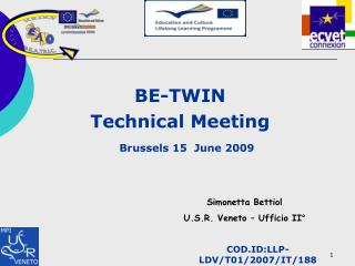 BE-TWIN Technical Meeting Brussels 15  June 2009
