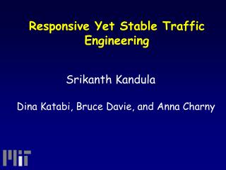 Responsive Yet Stable Traffic Engineering
