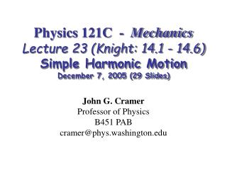 John G. Cramer Professor of Physics B451 PAB cramer@phys.washington