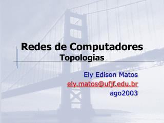 Redes de Computadores Topologias