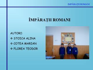 IMPĂRAŢII ROMANI