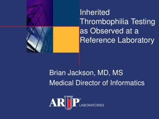 Inherited Thrombophilia Testing as Observed at a Reference Laboratory
