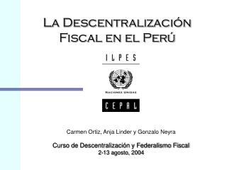 La Descentralización Fiscal en el Perú