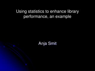 Using statistics to enhance library performance, an example
