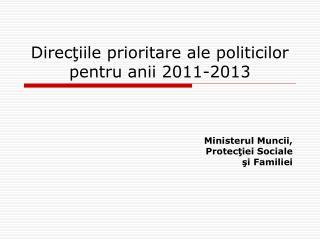 Direcţiile prioritare ale politicilor pentru anii 2011-2013