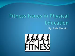 Fitness Issues in Physical Education