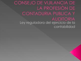 CONSEJO DE VIJILANCIA DE LA PROFESIÒN DE CONTADURIA PUBLICA Y AUDITORIA