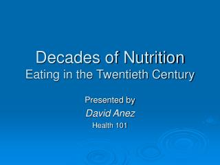 Decades of Nutrition Eating in the Twentieth Century