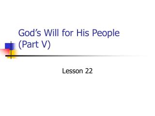 God's Will for His People   (Part V)