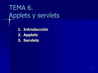 TEMA 6. Applets y servlets