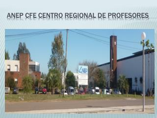 Anep cfe  centro regional de profesores
