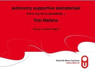 autonomy supportive  lesmateriaal (Het is nog niet zo gemakkelijk...) Rob Martens