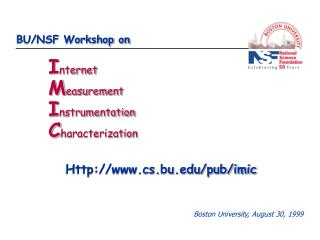 BU/NSF Workshop on I nternet  M easurement  I nstrumentation  C haracterization