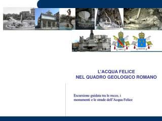 L'ACQUA FELICE  NEL QUADRO GEOLOGICO ROMANO