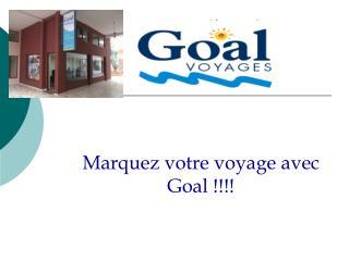 Marquez votre voyage avec Goal !!!!