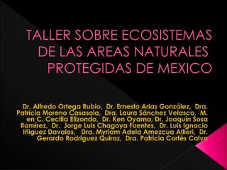 TALLER SOBRE ECOSISTEMAS DE LAS AREAS NATURALES PROTEGIDAS DE MEXICO