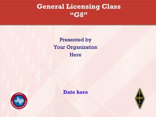"""General Licensing Class """"G8"""""""