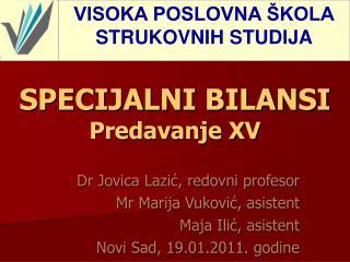 SPECIJALNI BILANSI Predavanje XV