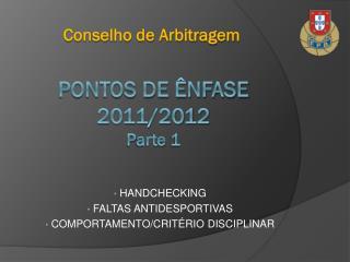 PONTOS DE ÊNFASE 2011/2012 P arte  1