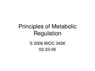 Principles of Metabolic Regulation