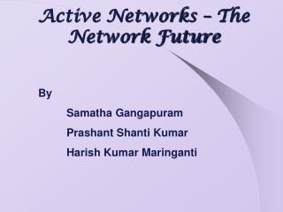 Active Networks � The Network Future